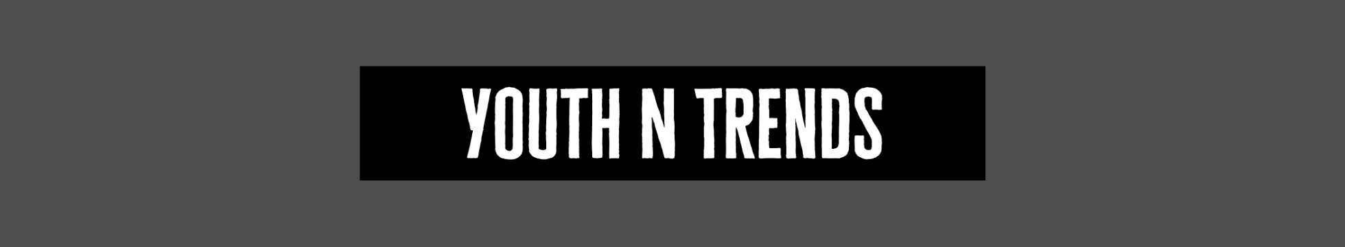 YOUTH n TRENDS